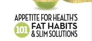 Appetite for Health's 101 Fat Habits and Slim Solutions